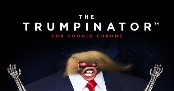 Trumpinator™ For Google Chrome